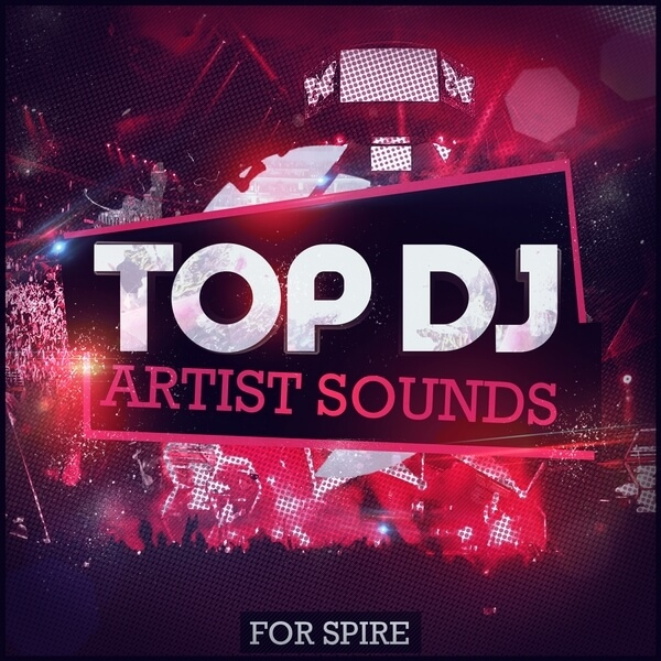 Top DJ Artist Sounds For Spire