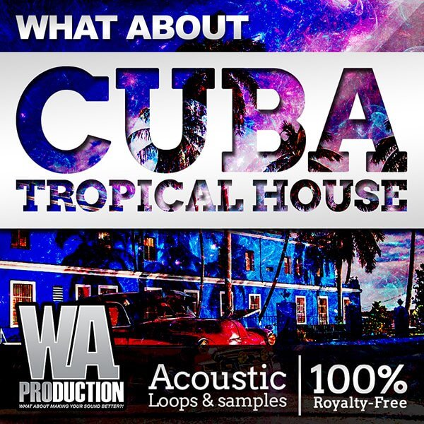 What About: Cuba Tropical House