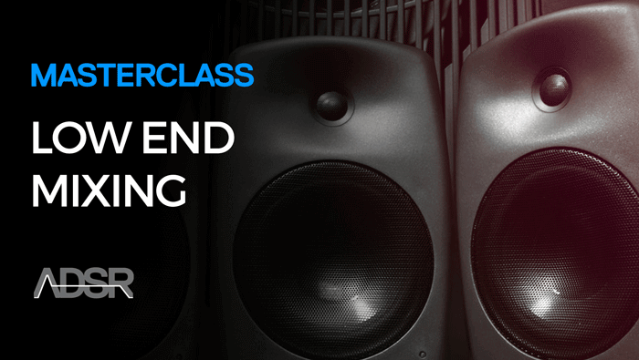 Low End Masterclass - Low End Mixing Tips for Electronic Music Producers