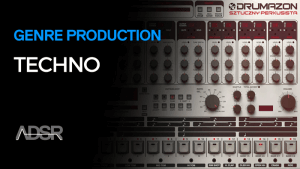 Techno Production & Sound Design - Build A Track From Scratch