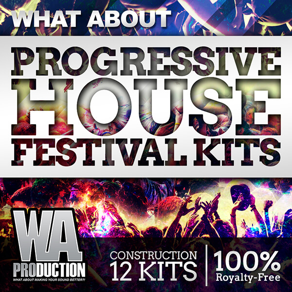 What About: Progressive House Festival Kits
