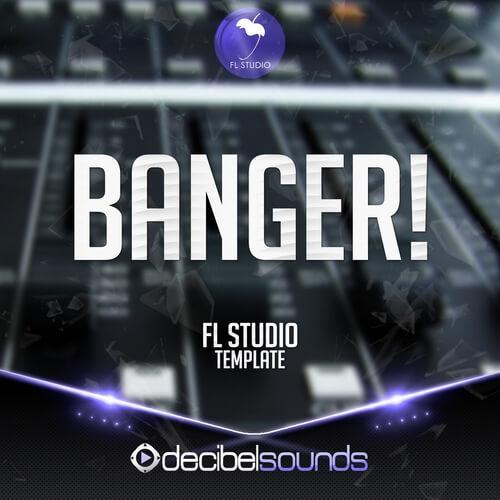 FL Studio Template: Banger!