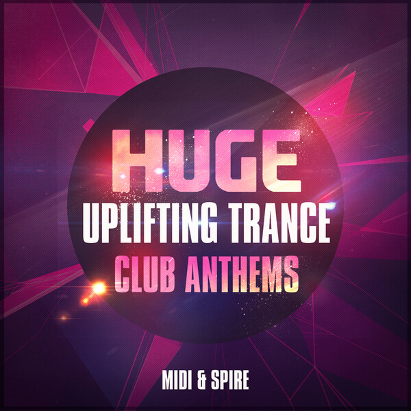 Huge Uplifting Trance Club Anthems: MIDI & Spire