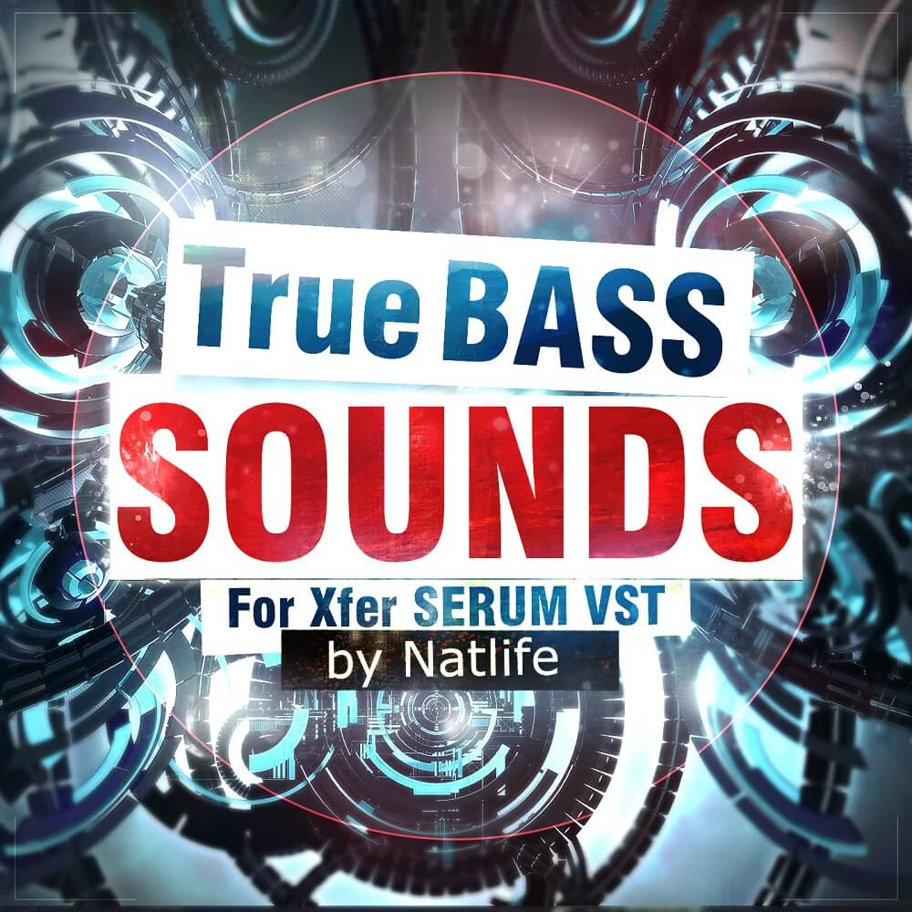 Xfer Serum: True BASS Sounds vol. 1