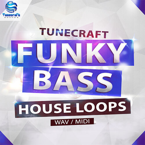 Tunecraft Funky Bass House