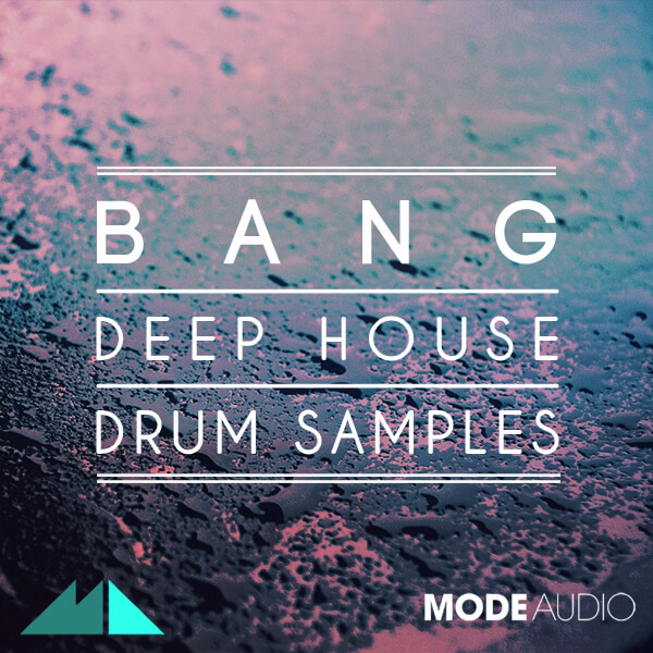 Bang: Deep House Drum Samples