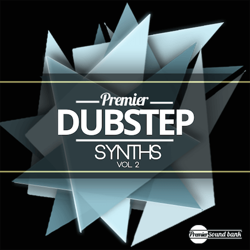 Dubstep Synths Vol. 2