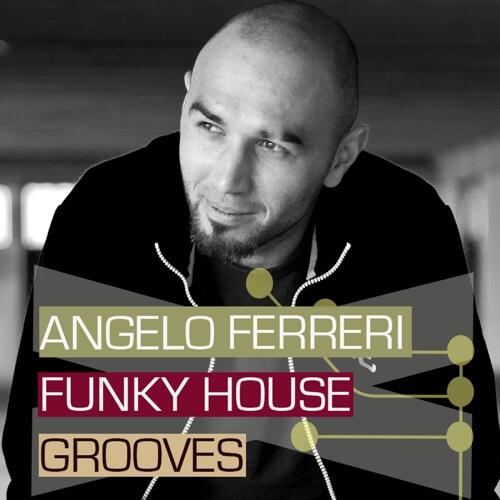 Angelo Ferreri: Funky House Grooves
