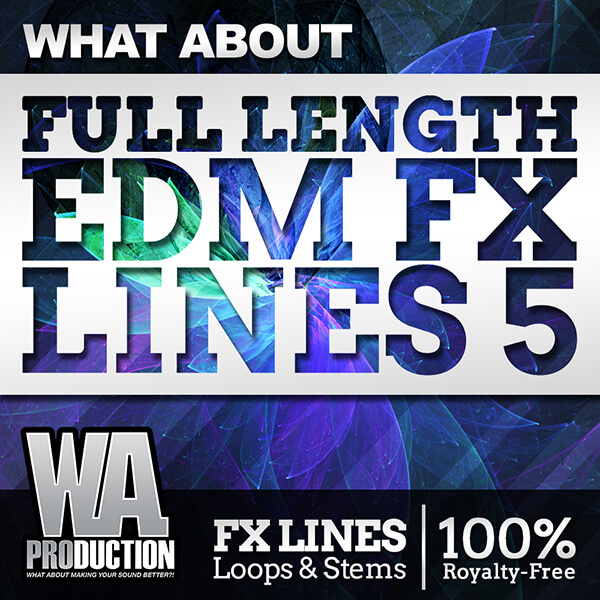 What About: EDM Full Length FX Lines 5