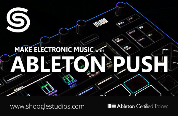 Ableton Push - Masterclass (Make Electronic Music With PUSH)