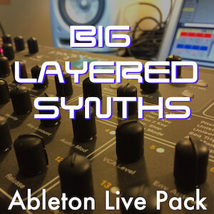 Big Layered Synths Ableton Live Pack
