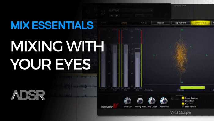 Mixing With Your Eyes - How To Use Metering Plugins