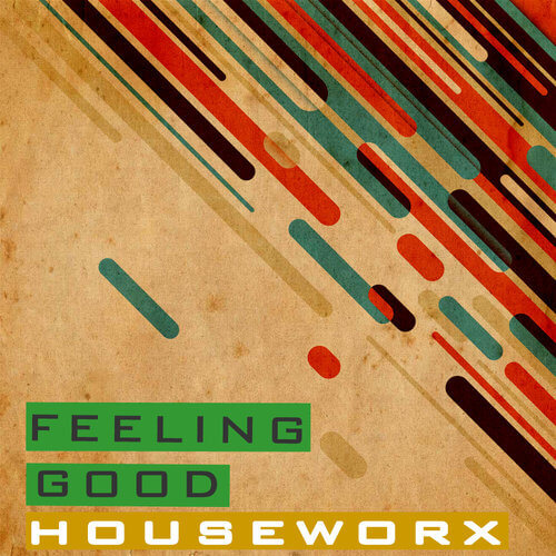 Feeling Good: Houseworx