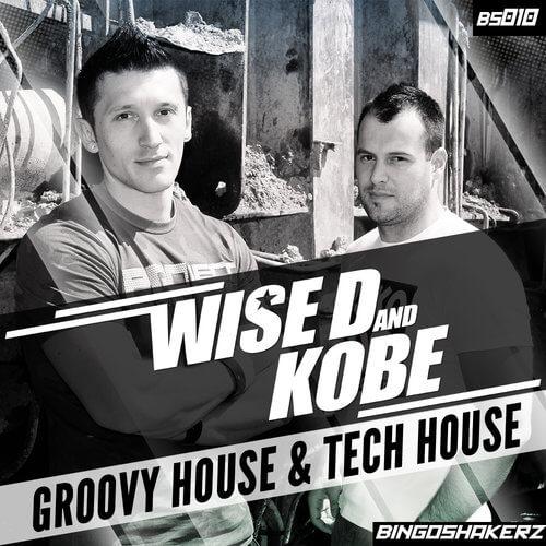 Wise D & Kobe: Groovy House & Tech House