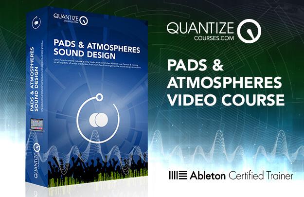 Pads & Atmospheres - Sound Design Course