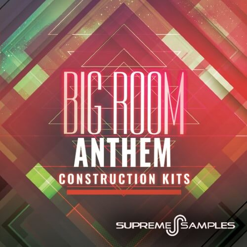 Big Room Anthem Construction Kits