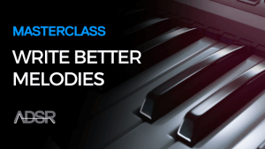 Write Better Melodies In 1 Hour