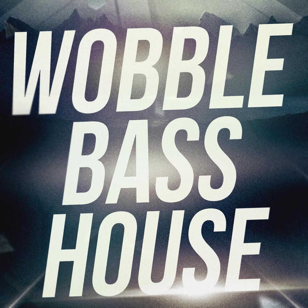 Wobble Bass House - Massive