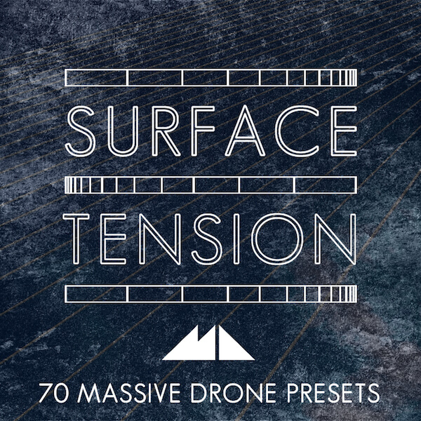 Surface Tension: Massive Drone Presets