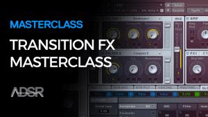 Transition FX Masterclass