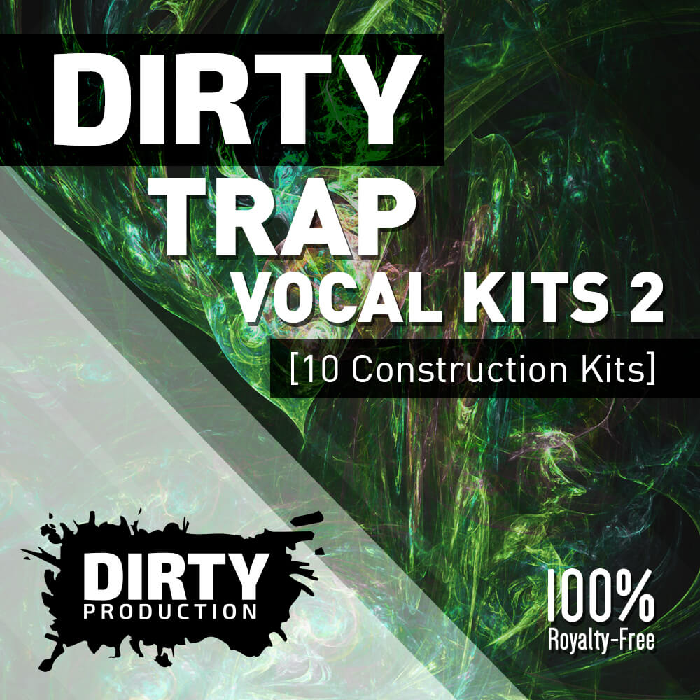 Dirty: Trap Vocal Kits 2