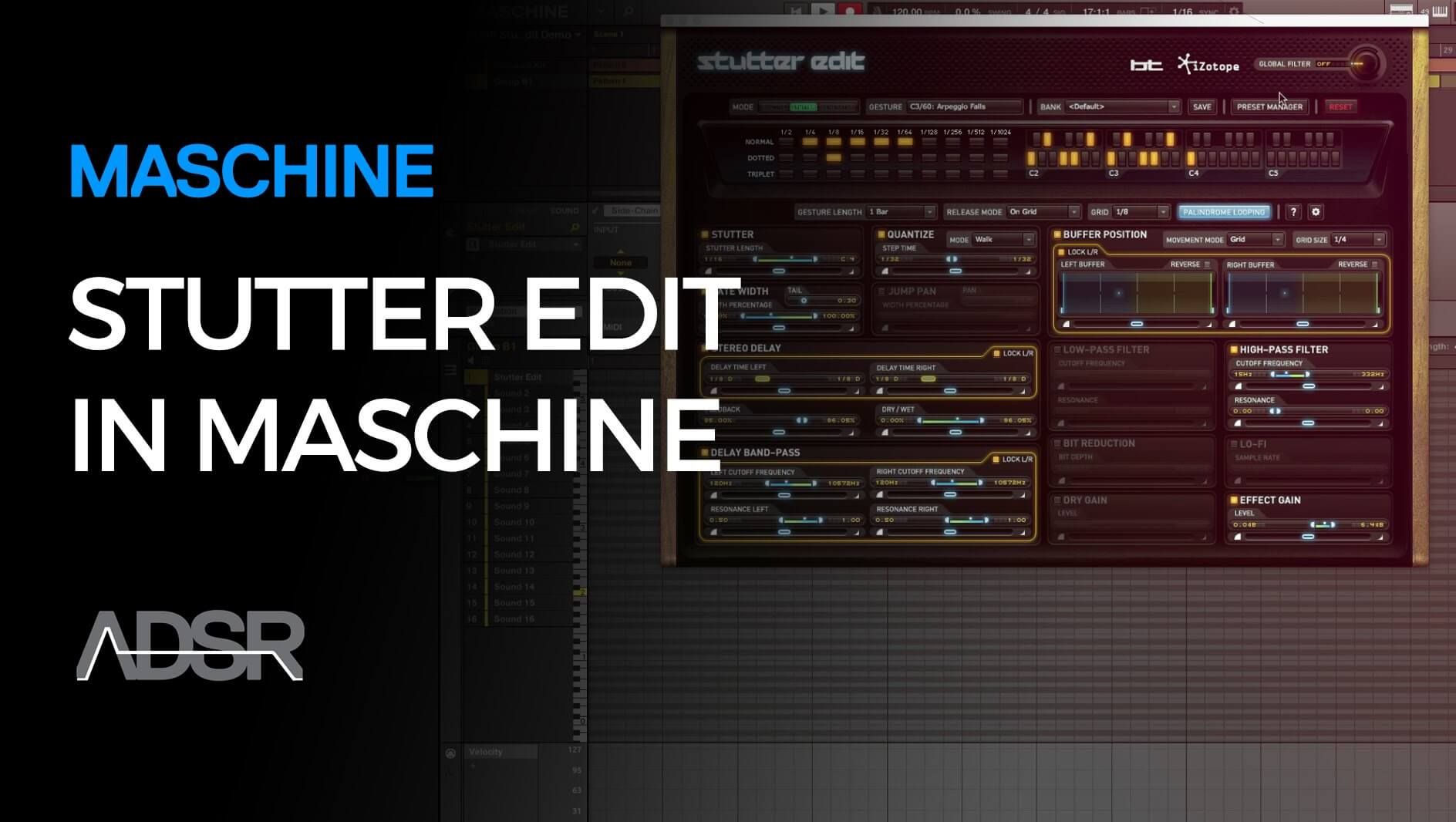 Izotope Stutter Edit in Maschine