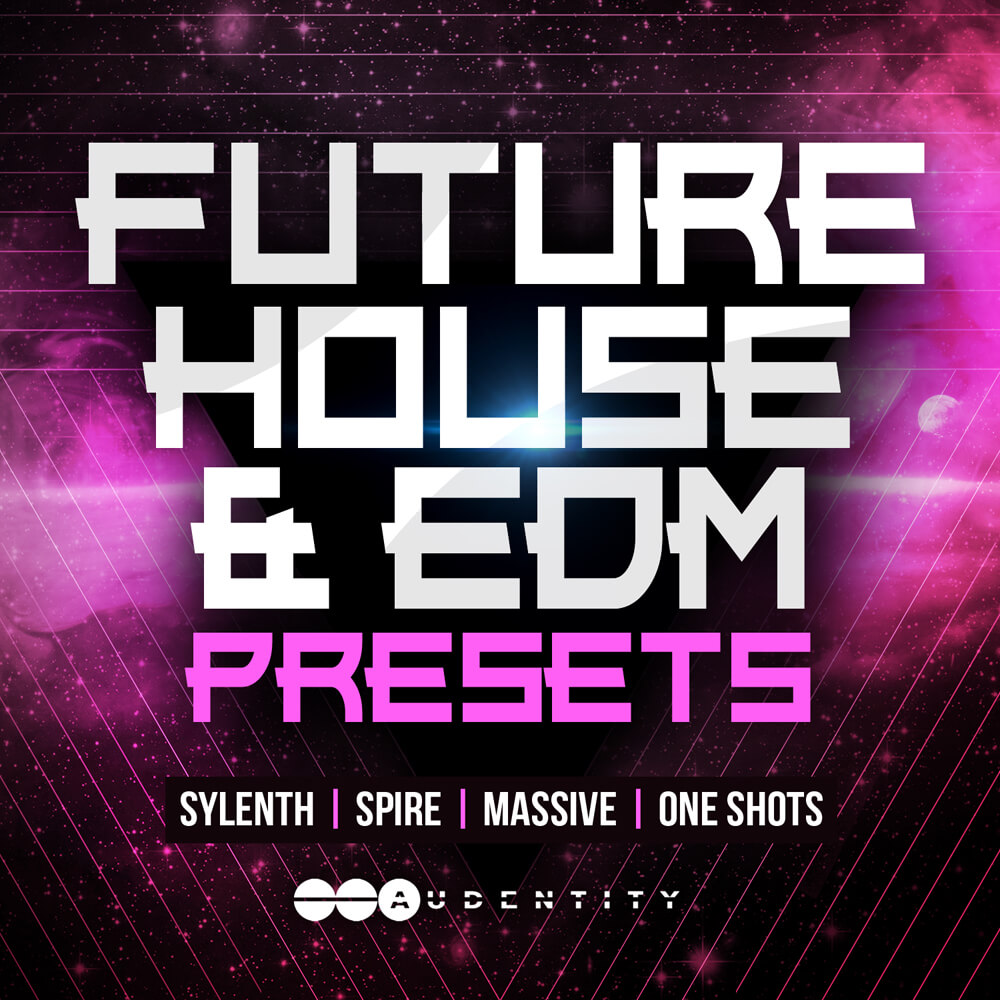 Audentity - Future House and EDM Presets