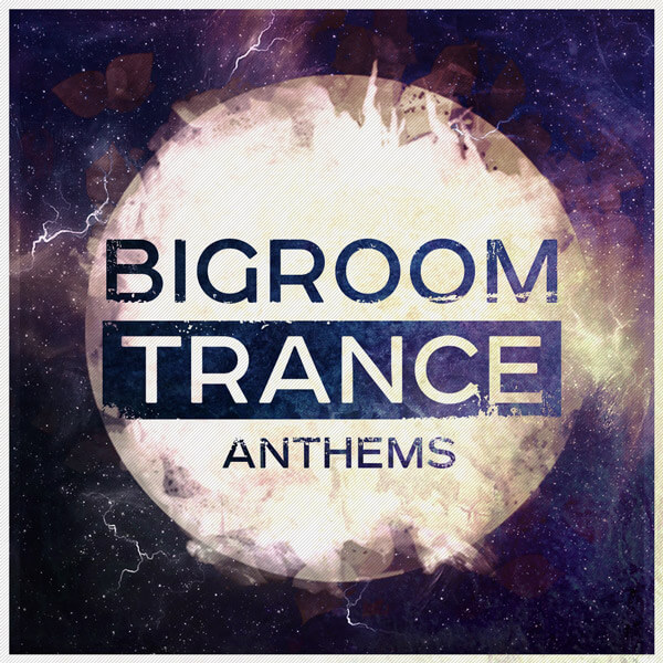 Bigroom Trance Anthems