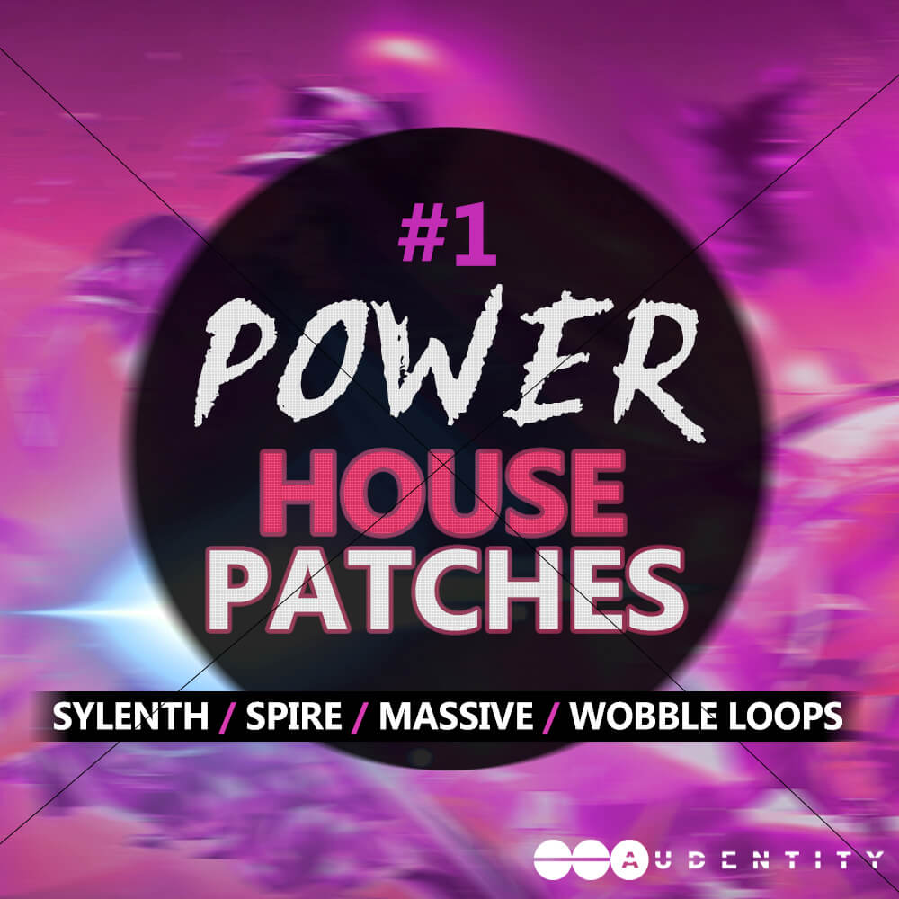 Audentity - #1 POWER HOUSE Patches