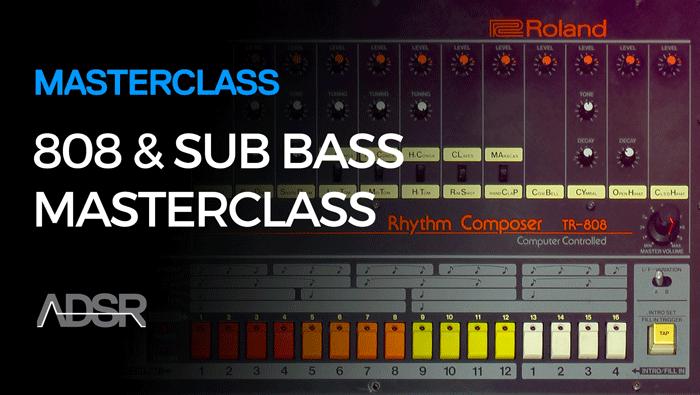 808 / Sub Bass Masterclass
