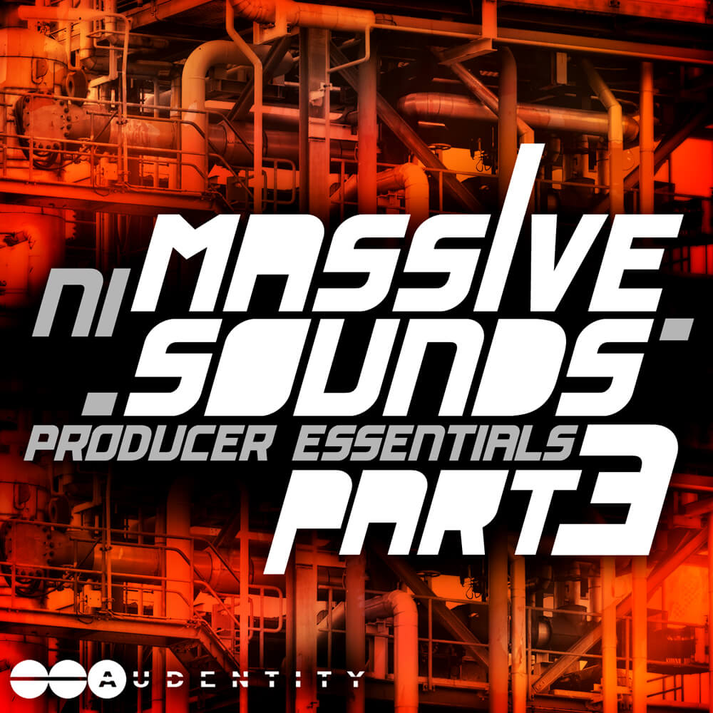 Audentity- Massive Sounds Producer Essentials Part 3