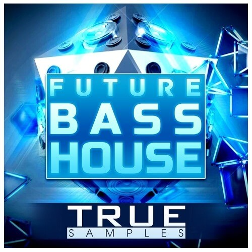 True Samples - Future Bass House