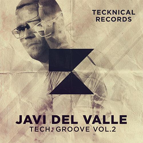 JAVI DEL VALLE -TECH GROOVE VOL.2