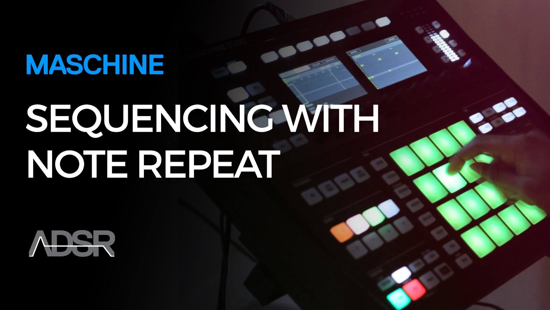 Bass Sequencing with Note Repeat on Maschine