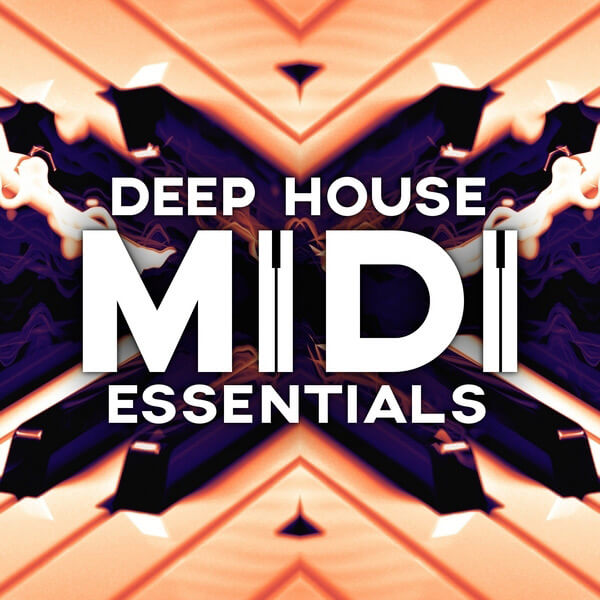 Deep House MIDI Essentials