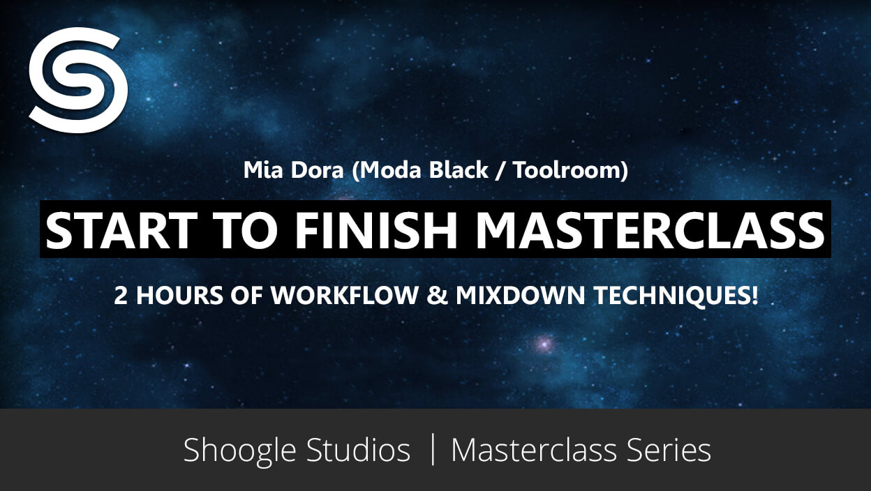 Start To Finish Masterclass with Mia Dora