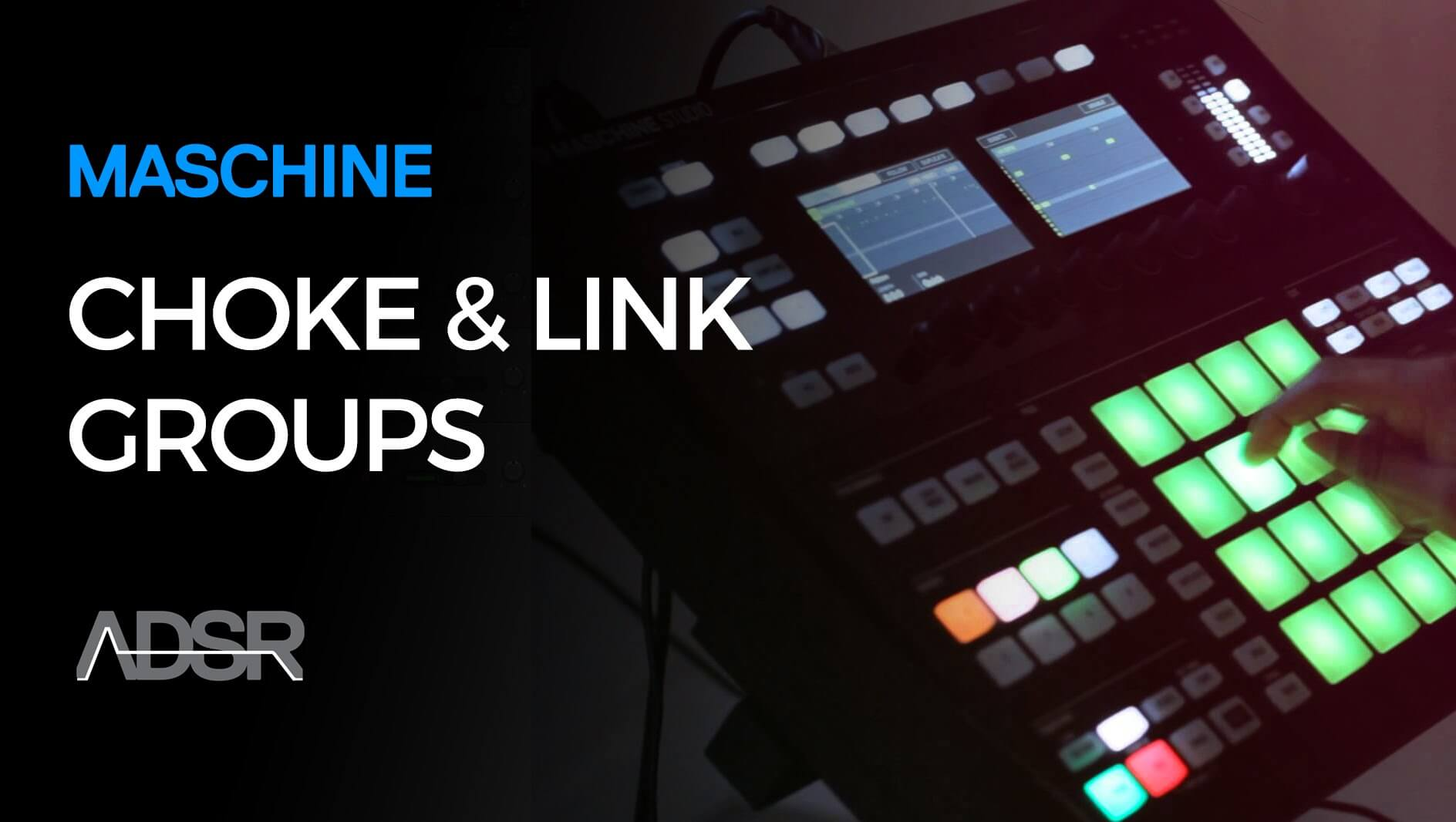 Using Choke & Link Groups on Maschine