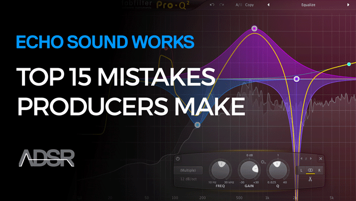 Top 15 Mistakes Producers Make