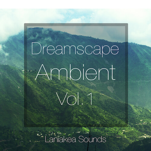 Dreamscape Ambient Vol 1