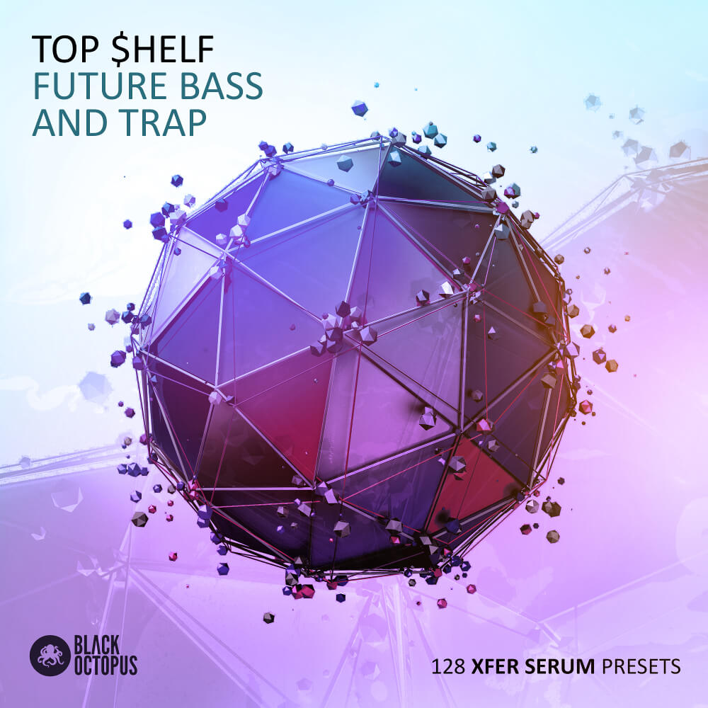 Top $helf Future Bass & Trap Serum Presets