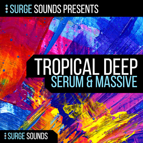 Tropical Deep House | Serum & Massive