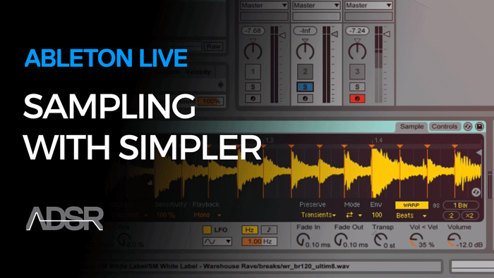 Sampling & Sound Design with Ableton Live Simpler