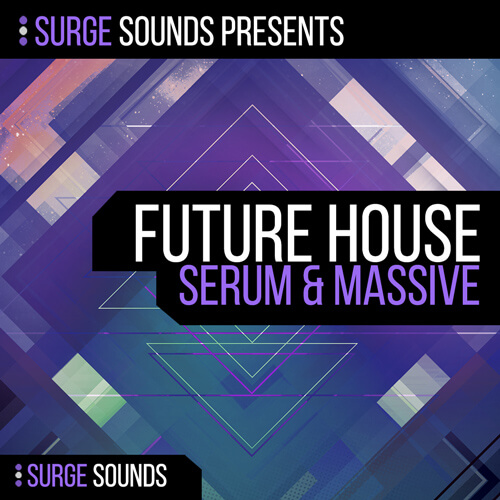 Future House | Serum & Massive