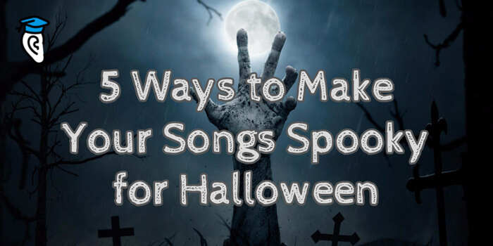 How To Make Your Songs Spooky For Halloween