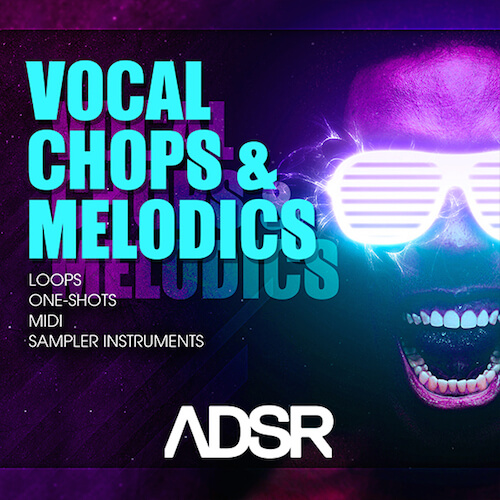 Vocal Chops & Melodics