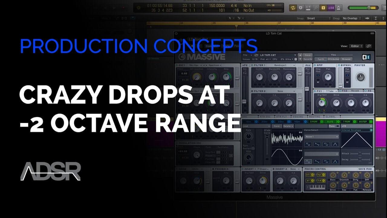 Get Crazy Drop Sounds at -2 Octave Range