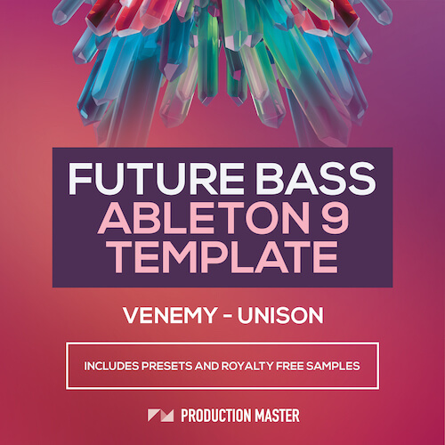 Venemy - Unison : Future Bass Ableton Template