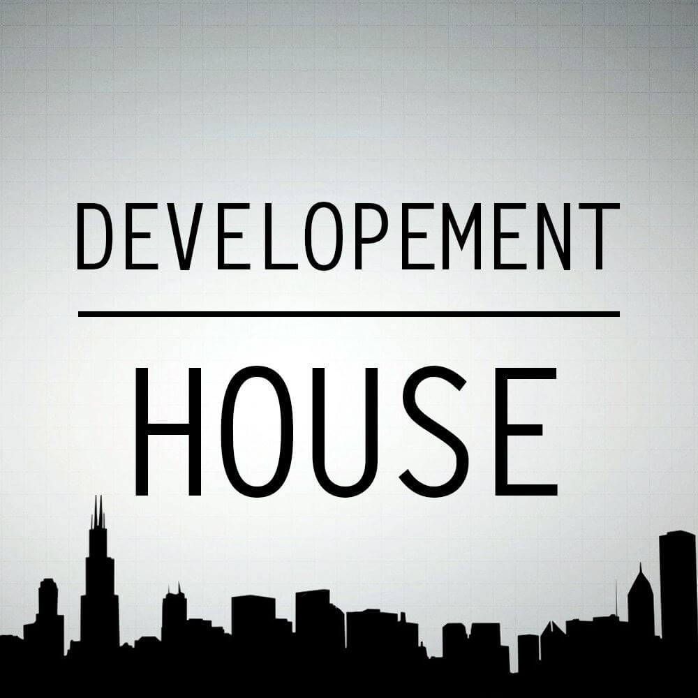 DEVELOPMENT HOUSE