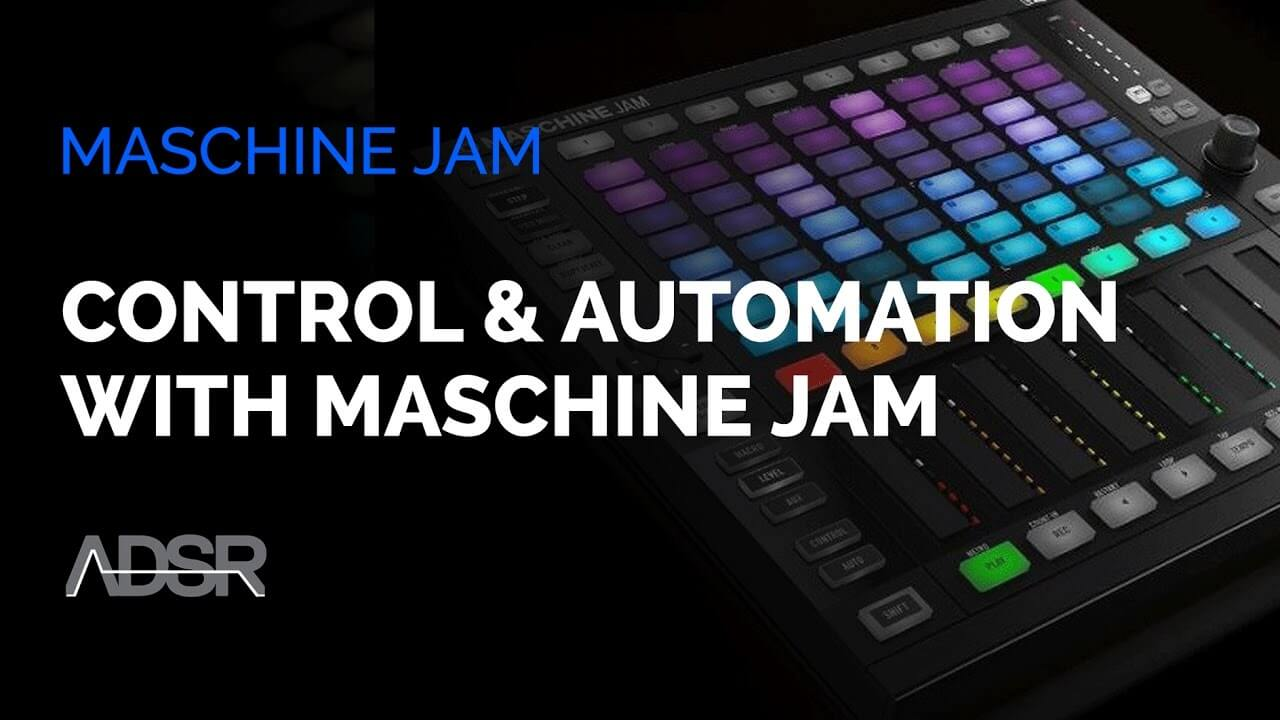 Control & Automation with Maschine Jam