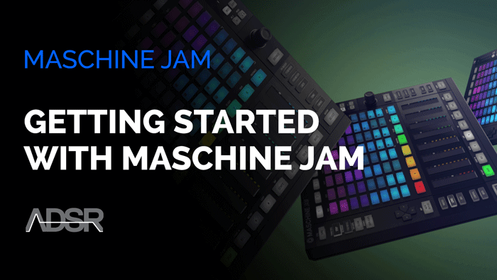 Getting Started With Maschine JAM
